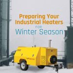 heater for winter, heater, industrial heater, commercial heater, jobsite heater, construction site heater